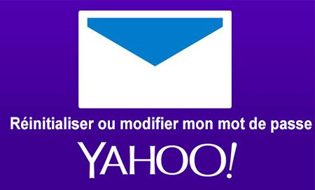 Comment réinitialiser ou modifier mon mot de passe Yahoo Mail