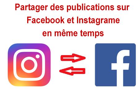 Comment partager une publication sur Facebook et Instagram en même temps?