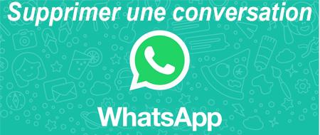 Comment supprimer une conversation WhatsApp?