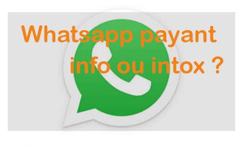 whatsapp payant, info ou intox ?